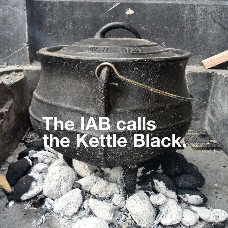 IAB calls the kettle black