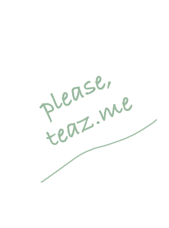 Please Teaz Me